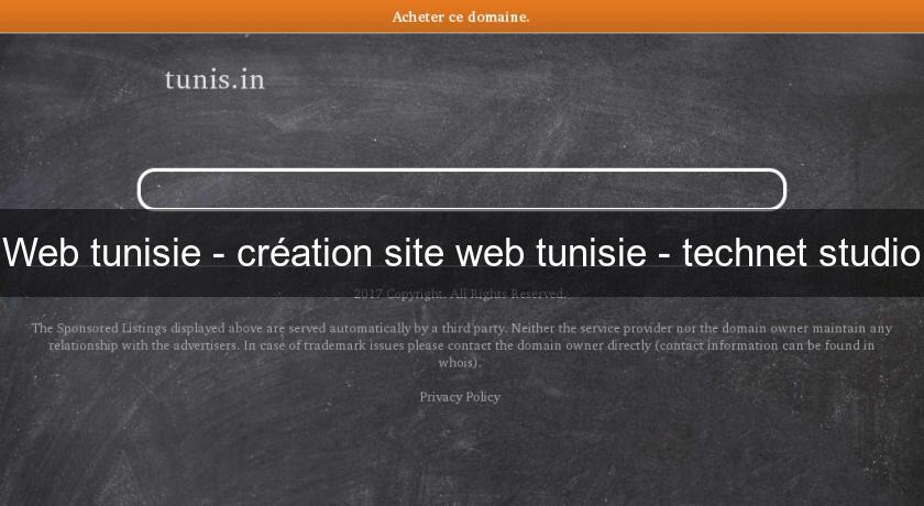 Web tunisie - création site web tunisie - technet studio