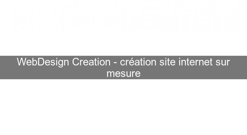 WebDesign Creation - création site internet sur mesure