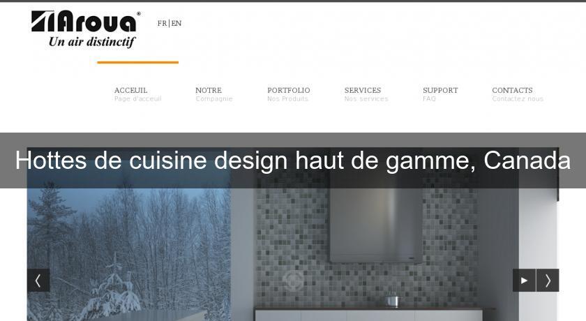 Hottes de cuisine design haut de gamme canada accessoire for Cuisines design haut de gamme