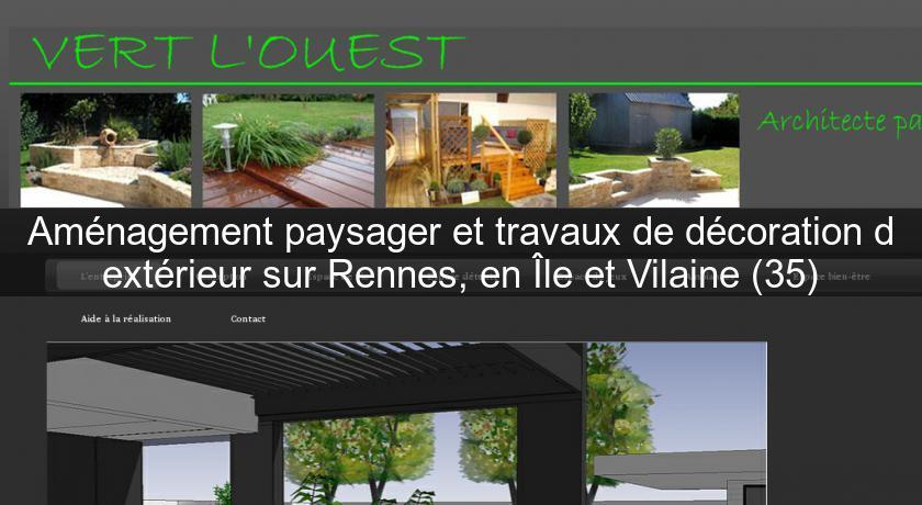 Aménagement paysager et travaux de décoration d\'extérieur sur Rennes ...