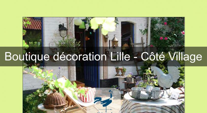 Boutique d coration lille c t village objet d coration for Decoration maison lille