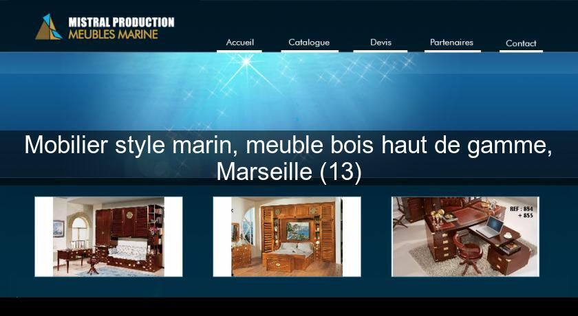 mobilier style marin meuble bois haut de gamme marseille 13 d coration meuble. Black Bedroom Furniture Sets. Home Design Ideas