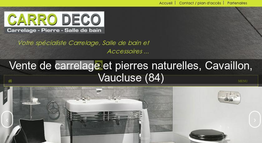 vente de carrelage et pierres naturelles cavaillon vaucluse 84 d coration int rieure. Black Bedroom Furniture Sets. Home Design Ideas