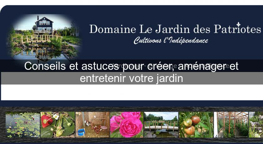 Conseils et astuces pour cr er am nager et entretenir votre jardin bassin de jardin - Amenager son jardin en ligne ...