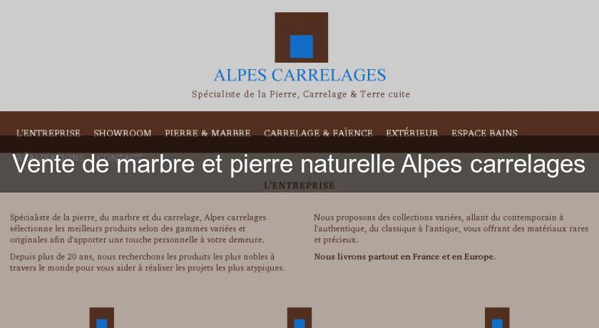 Vente de marbre et pierre naturelle alpes carrelages carrelage for Alpes carrelage manosque