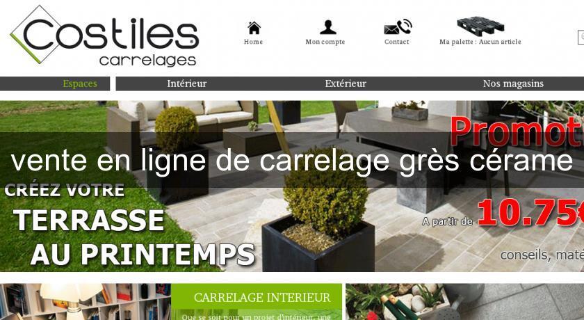 Vente en ligne de carrelage gr s c rame carrelage for Vente en ligne jardin