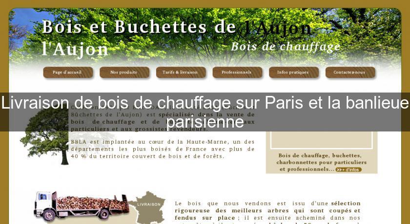 livraison de bois de chauffage sur paris et la banlieue parisienne chemin e. Black Bedroom Furniture Sets. Home Design Ideas