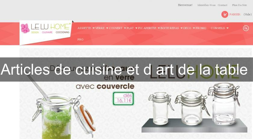 Articles de cuisine et d'art de la table