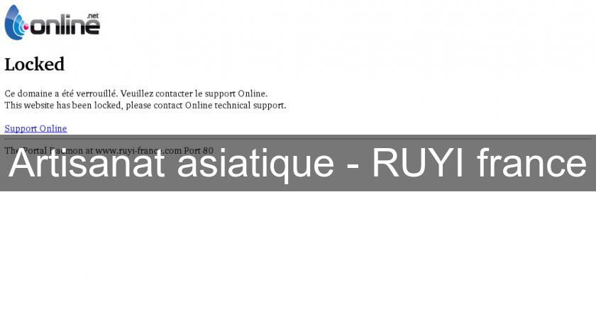 Artisanat asiatique - RUYI france