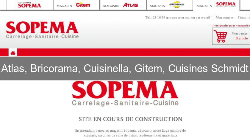 Atlas, Bricorama, Cuisinella, Gitem, Cuisines Schmidt