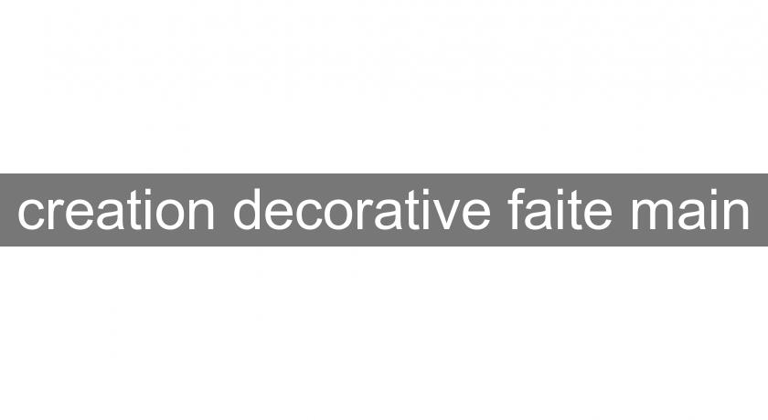 creation decorative faite main