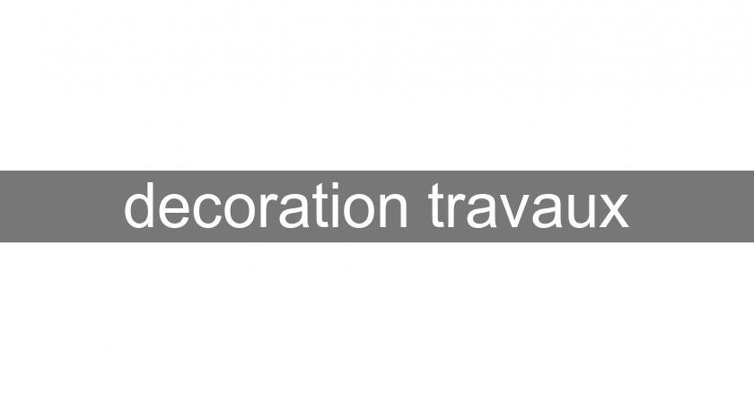decoration travaux