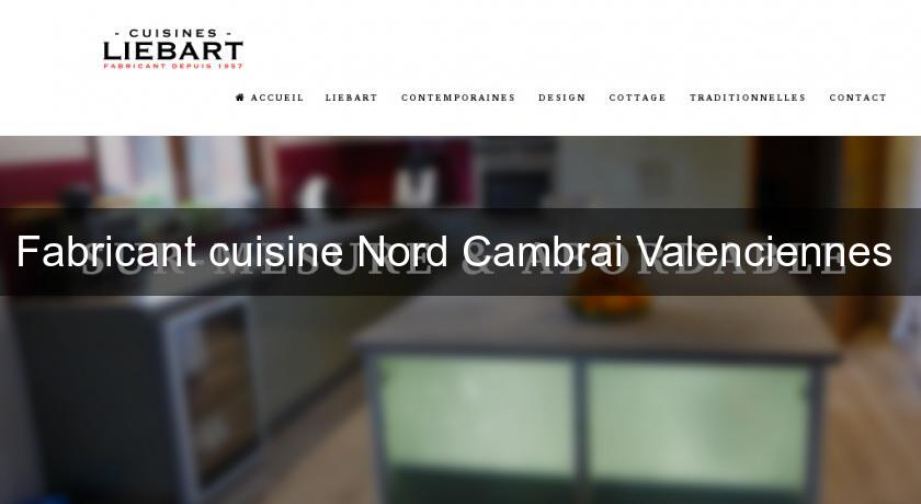 Fabricant cuisine Nord Cambrai Valenciennes