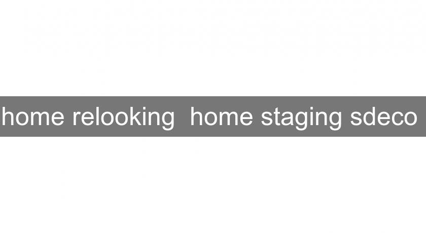 home relooking  home staging sdeco