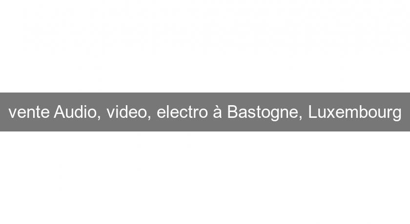 vente Audio, video, electro à Bastogne, Luxembourg