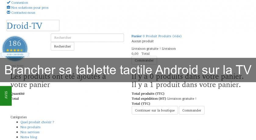 Brancher sa tablette tactile Android sur la TV