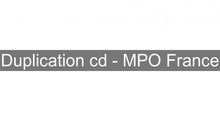 Duplication cd - MPO France