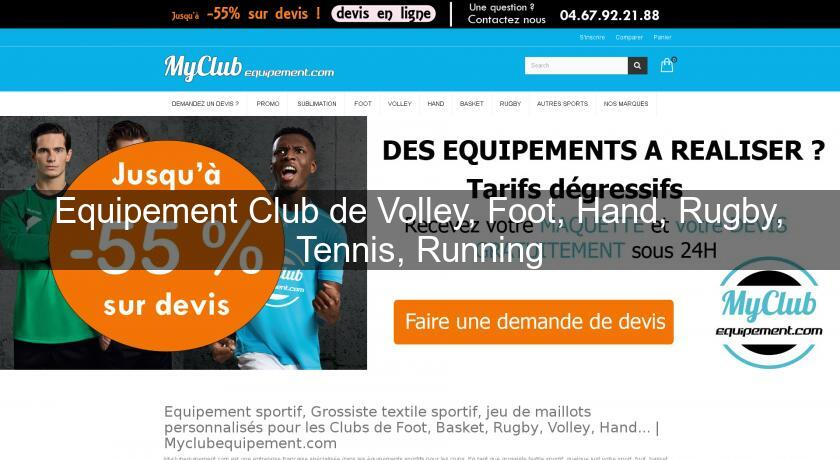 Equipement Club de Volley, Foot, Hand, Rugby, Tennis, Running