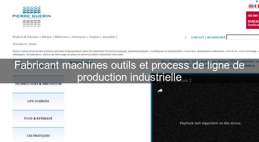 Fabricant machines outils et process de ligne de production industrielle