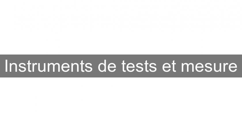 Instruments de tests et mesure