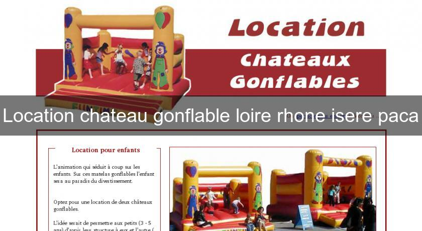 Location chateau gonflable loire rhone isere paca