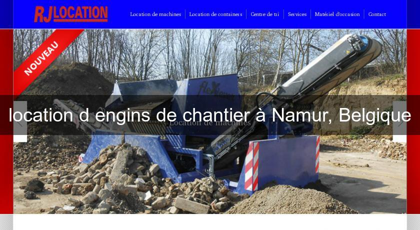 location d'engins de chantier à Namur, Belgique