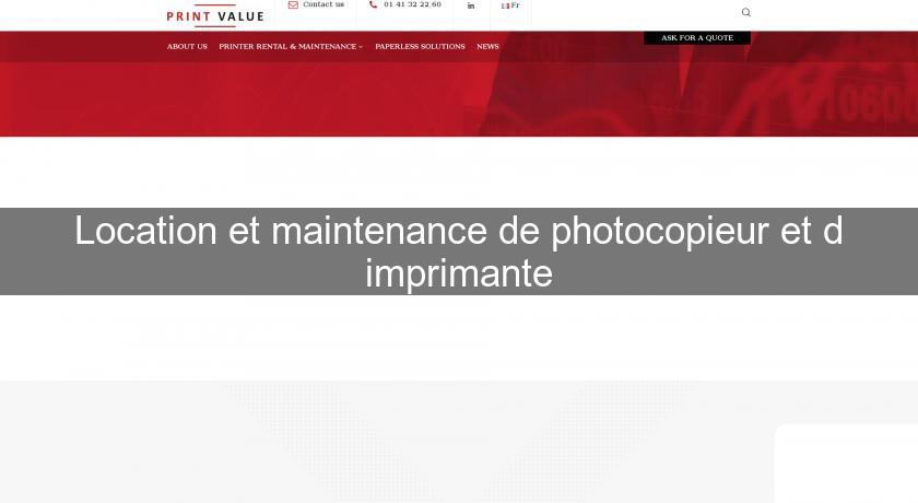 Location et maintenance de photocopieur et d'imprimante