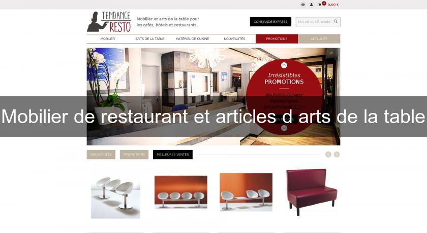 Mobilier de restaurant et articles d'arts de la table
