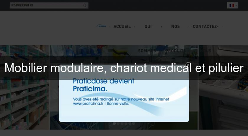 Mobilier modulaire, chariot medical et pilulier