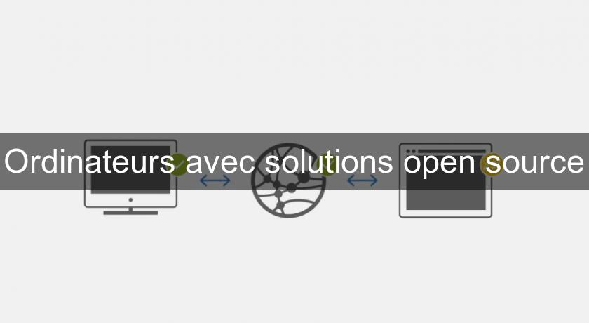 Ordinateurs avec solutions open source