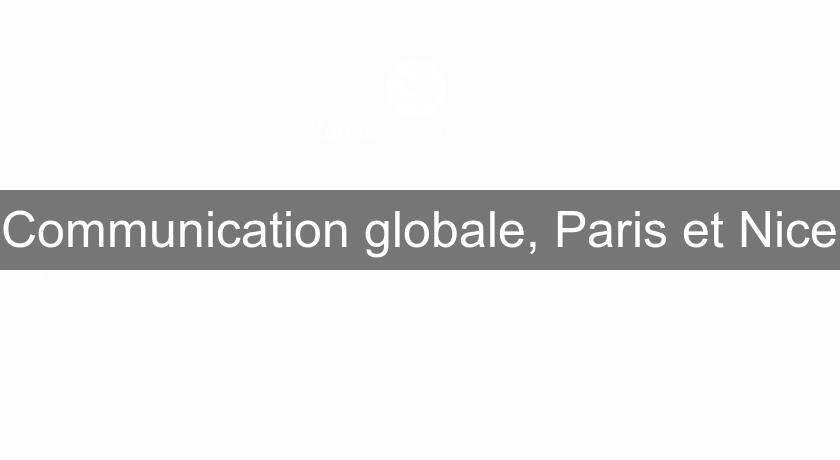 Communication globale, Paris et Nice
