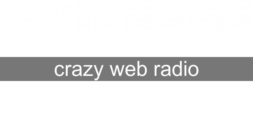 crazy web radio