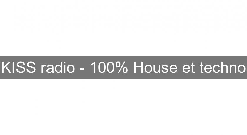 KISS radio - 100% House et techno