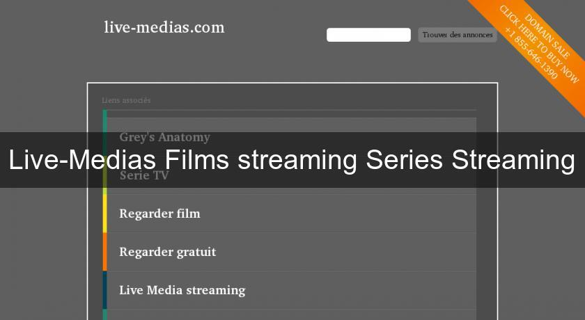 Live-Medias Films streaming Series Streaming