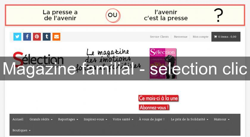 Magazine familial - selection clic