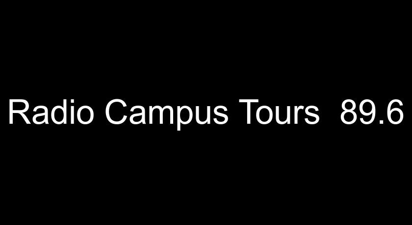 Radio Campus Tours  89.6