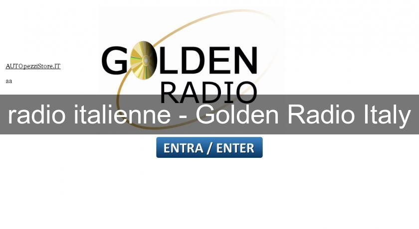 radio italienne - Golden Radio Italy