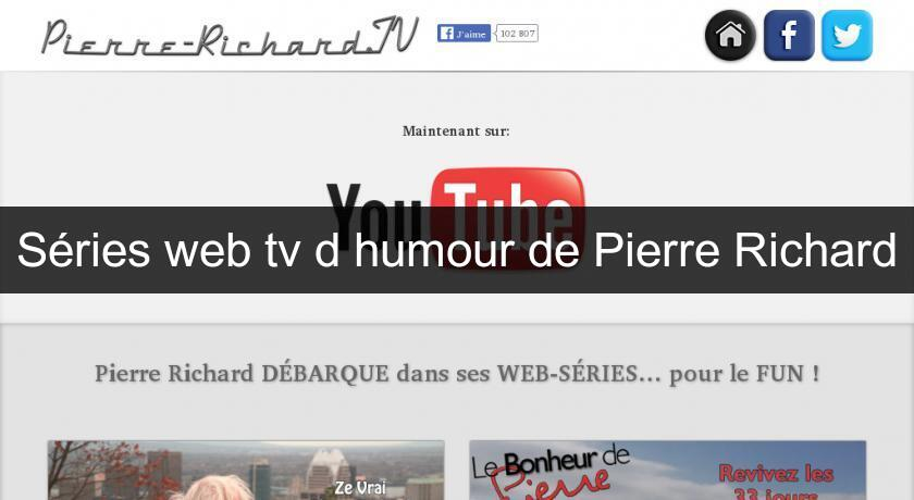Séries web tv d'humour de Pierre Richard