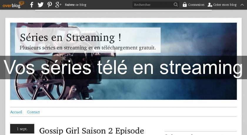 Vos séries télé en streaming