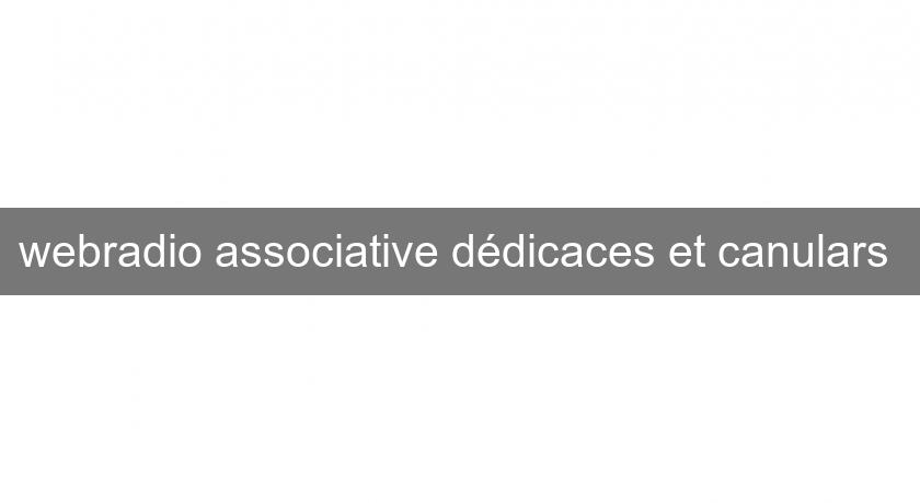 webradio associative dédicaces et canulars