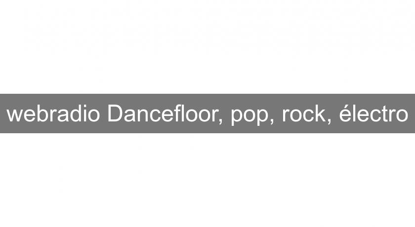 webradio Dancefloor, pop, rock, électro