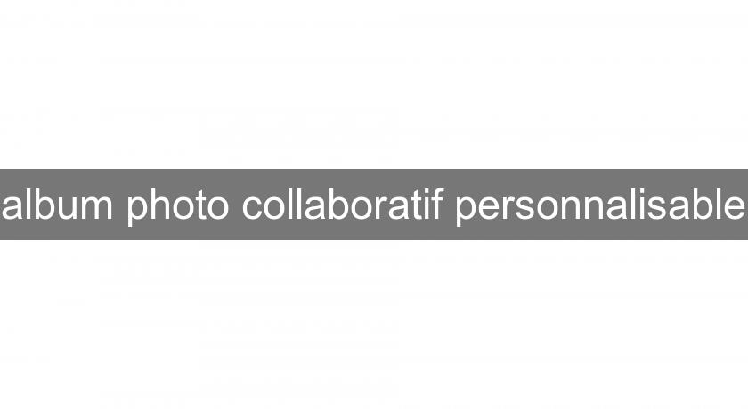 album photo collaboratif personnalisable