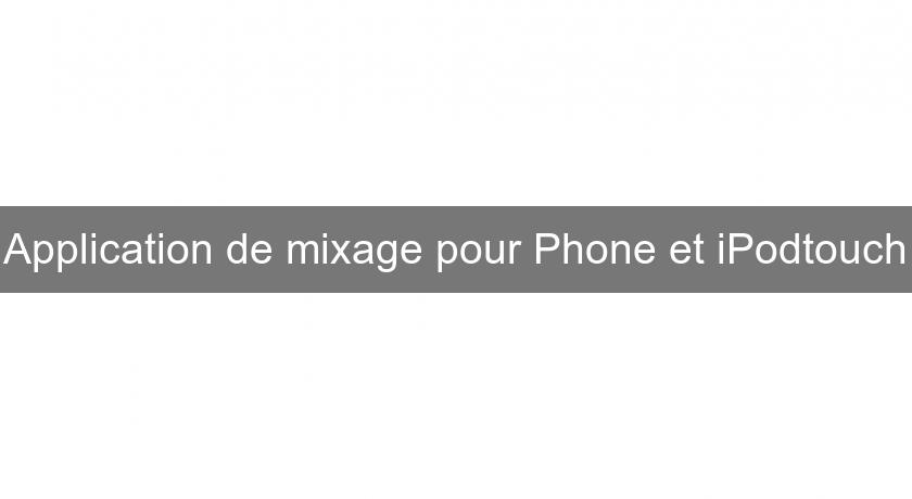 Application de mixage pour Phone et iPodtouch