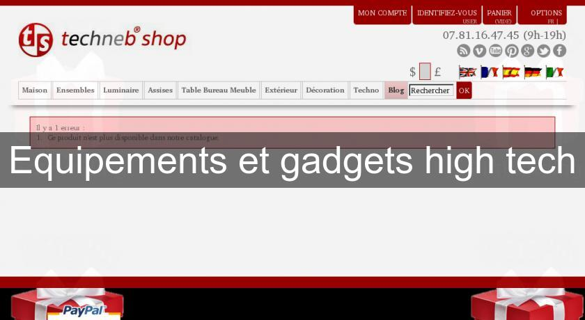 Equipements et gadgets high tech