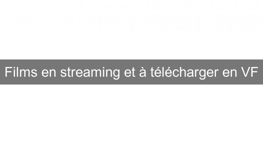 Films en streaming et à télécharger en VF
