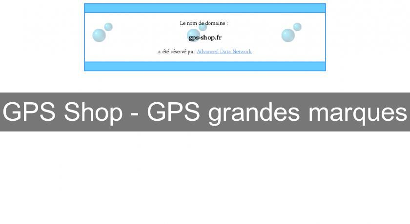 GPS Shop - GPS grandes marques