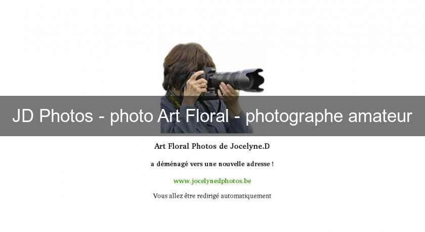 JD Photos - photo Art Floral - photographe amateur