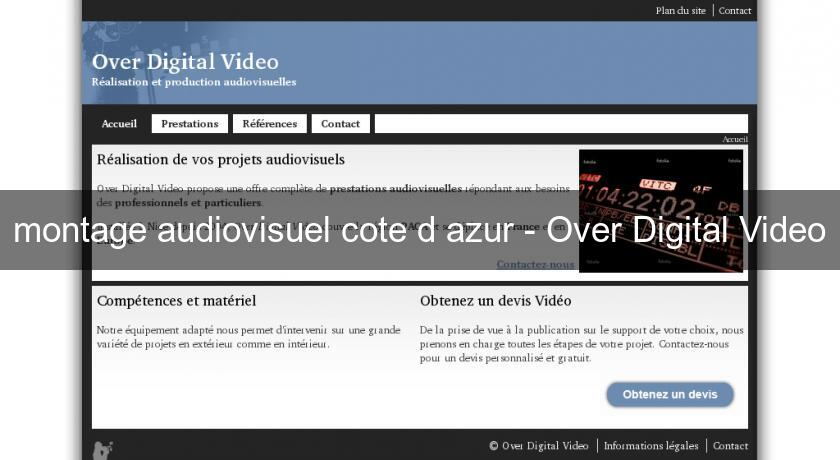 montage audiovisuel cote d'azur - Over Digital Video
