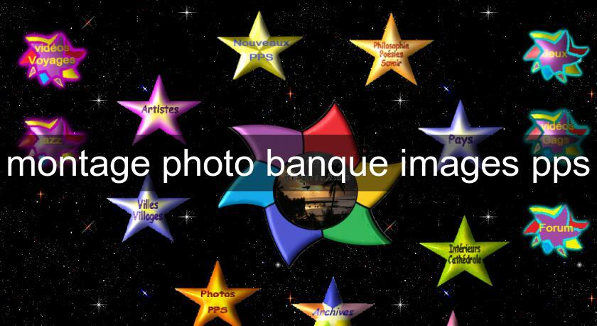 montage photo banque images pps