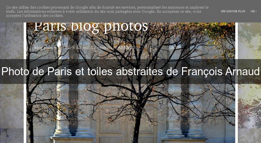 Photo de Paris et toiles abstraites de François Arnaud